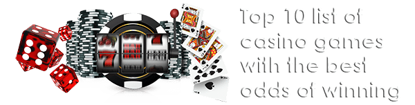 best odds in a casino to win