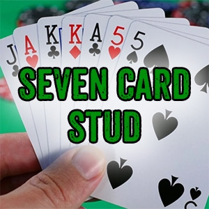 How to Play Seven Card Stud Poker