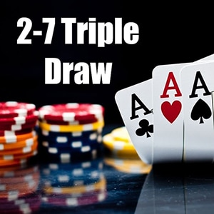 How to Play 2-7 Triple Draw Poker